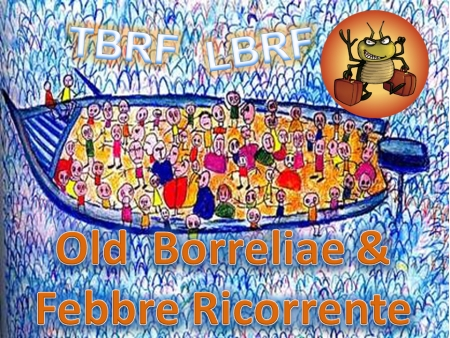 Old Borreliae & Febbre Ricorrente