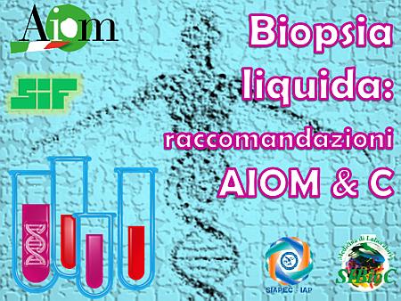 Biopsia Liquida, raccomandazioni AIOM & C